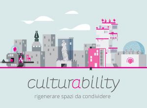 """Bando nazionale """"Culturability – rigenerare spazi da condividere"""""""